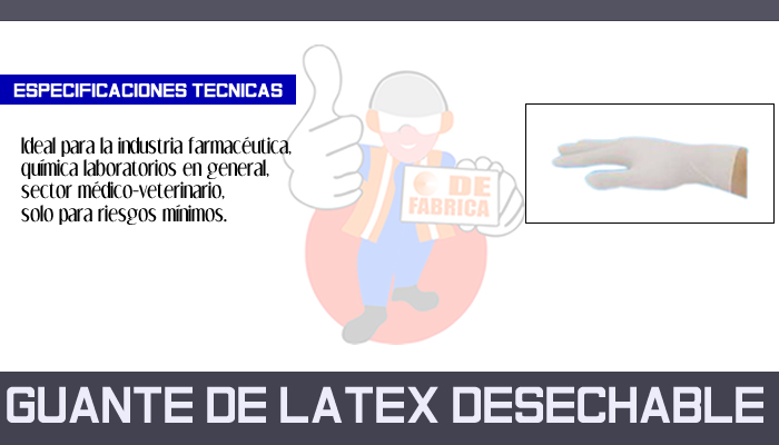 37 GUANTE DE LATEX DESECHABLE