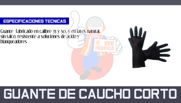 42 GUANTE DE CAUCHO CORTO